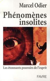 Phénomènes insolites ; les étonnants pouvoirs de l'esprit - Intérieur - Format classique