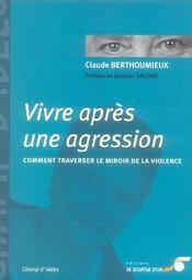 Vivre Apres Une Agression ; Comment Traverser Le Miroir De La Violence - Intérieur - Format classique