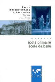 Revue internationale d'éducation de Sèvres N.41 ; école primaire, école de base - Couverture - Format classique