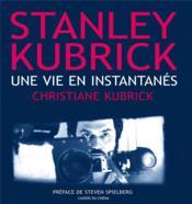 Stanley Kubrick, une vie en instantanés - Couverture - Format classique