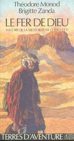 Le Fer De Dieu ; Histoire De La Meteorite De Chinguetti - Intérieur - Format classique