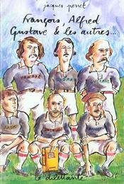 François, Alfred, Gustave et les autres... - Intérieur - Format classique