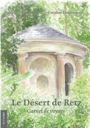 Le désert de Retz ; carnet de voyage - Couverture - Format classique