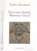 Etes Vous Damne Monsieur Goya - Couverture - Format classique