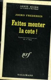 Faites Monter La Cote ! Collection : Serie Noire N° 1172 - Couverture - Format classique