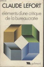 Collection Tel N° 43. Elements Dune Critiue De La Bureaucratie. - Couverture - Format classique