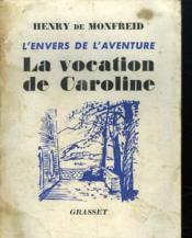 La Vocation De Caroline. L Envers De L Aventure. - Couverture - Format classique