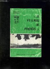 Il N Y A Plus De Pyrenees. - Couverture - Format classique