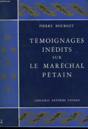 Temoignages Inedits Sur Le Marechal Petain. - Couverture - Format classique
