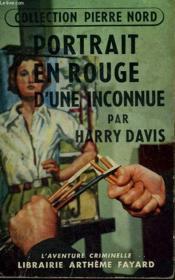 Portrait En Rouge D'Une Inconnue. Collection L'Aventure Criminelle N° 6. - Couverture - Format classique