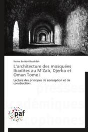 L'architecture des mosquées ibadîtes au M'Zab, Djerba et Oman t.1 - Couverture - Format classique