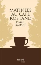 Matinées au café Rostand - Couverture - Format classique