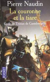 Cycle de Tristan de Castelreng t.3 ; la couronne et la tiare - Intérieur - Format classique