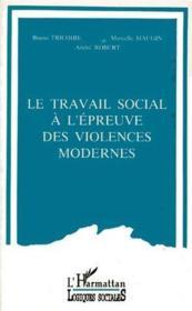 Le travail social à l'épreuve des violences modernes - Couverture - Format classique
