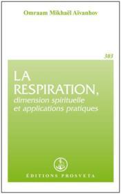 La respiration, dimension spirituelle et applications pratiques - Couverture - Format classique