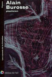 Alain burosse plasticien, 2002 (les carnets de la creation) - Couverture - Format classique