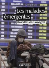Les maladies émergentes ; quand les virus voyagent (édition 2009) - Couverture - Format classique