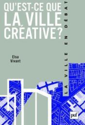 Qu'est-ce que la ville créative ? - Couverture - Format classique