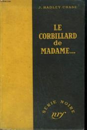 Le Corbillard De Madame... . ( Lady, Here'S Your Wreath). Collection : Serie Noire Sans Jaquette N° 35 - Couverture - Format classique