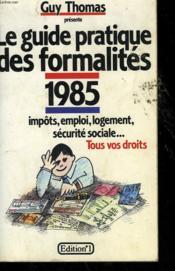 Le Guide Pratique Des Formalites 1985. - Couverture - Format classique