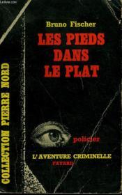 Les Pieds Dans Le Plat. Collection L'Aventure Criminelle N° 119 - Couverture - Format classique