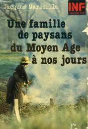 Une Famille De Paysans Du Moyen Age A Nos Jours. - Couverture - Format classique