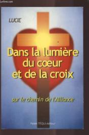Dans la lumiere du coeur et de la croix - Couverture - Format classique