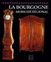 La Bourgogne ; mobilier régional - Intérieur - Format classique