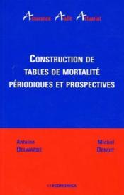 Construction de tables de mortalite periodiques et prospectives - Couverture - Format classique