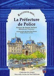 RACONTE-MOI... ; la préfécture de police - Couverture - Format classique