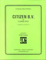 Citizen bv ou la barbe verte ; comedie farfelue - Couverture - Format classique