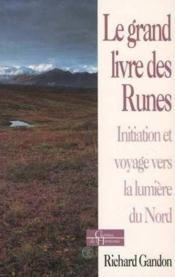 Le grand livre des runes ; initiation et voyage vers la munmière du Nord - Couverture - Format classique