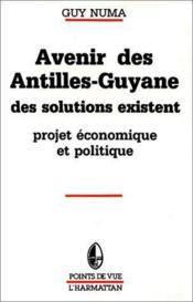 Avenir Des Antilles Guyane Des Solutions Existent - Couverture - Format classique