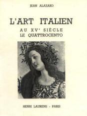 L'art italien, au XVe siècle le quattrocento - Couverture - Format classique