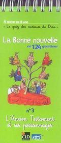 LA BONNE NOUVELLE EN 124 QUESTIONS T.3 ; l'ancien testament et ses personnages - Intérieur - Format classique