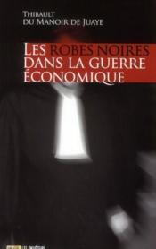 Robes noires dans la guerre économique - Couverture - Format classique