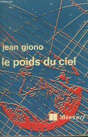 Le Poids Du Ciel. Collection : Idees N° 253 - Couverture - Format classique
