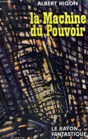 La Machine Du Pouvoir. Collection : Le Rayon Fantastique N° 71 - Couverture - Format classique