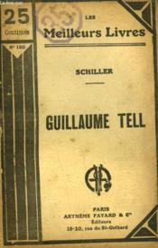 Guillaume Tell. Collection : Les Meilleurs Livres N° 160. - Couverture - Format classique
