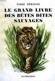 La Comedie Animale. Le Grand Livre Des Betes Dites Sauvages. - Couverture - Format classique