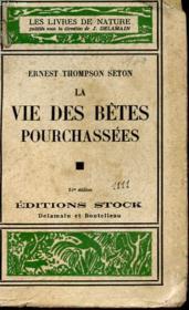 La Vie Des Betes Pourchassees - Couverture - Format classique