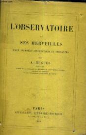 L'Observatoire Et Ses Merveilles Deux Journees Instructives Et Amusantes. - Couverture - Format classique