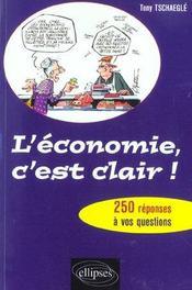 L'Economie C'Est Clair ! 250 Reponses A Vos Questions - Intérieur - Format classique