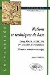Notions Et Techniques De Base Deug Mass Mias Sm 1er Semestre D'Orientation Cours Et Exercices Corri. - Couverture - Format classique