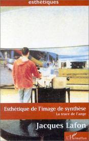 Esthétique de l'image de synthèse ; la trace de l'ange - Intérieur - Format classique