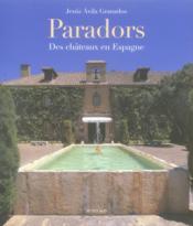 Paradores ; des châteaux en Espagne - Couverture - Format classique