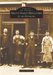 Neuvy-Saint-Sépulchre et ses environs - Couverture - Format classique