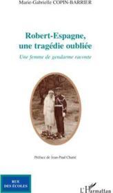 telecharger Robert-Espagne, une tragedie oubliee – une femme de gendarme raconte livre PDF/ePUB en ligne gratuit