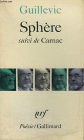 Sphere Suivi De Carnac. Collection : Poesie. - Couverture - Format classique