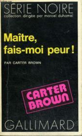 Collection : Serie Noire N° 1645 Maitre, Fais-Mois Peur ! - Couverture - Format classique